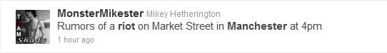 MonsterMikester tweet Manchester riots Market Street