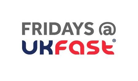 Fridays at UKFast