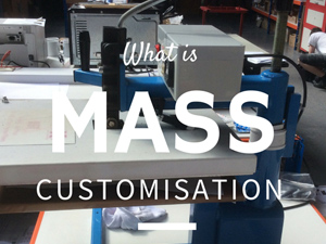 Mass customisation