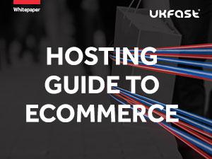 UKFast hosting guide to ecommerce